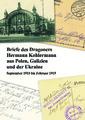 Briefe des Dragoners Kohlermann aus Polen, Galizien und der Ukraine